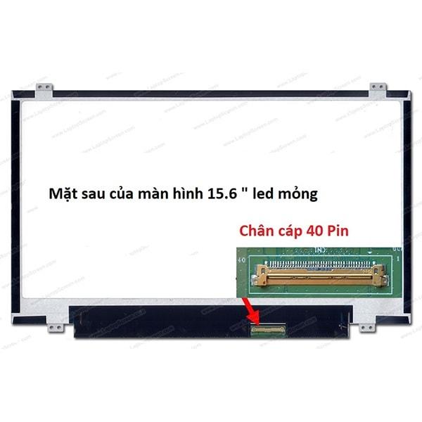 Thay màn hình Laptop 15.6 Inch HD ( 1366 X 768 ) Led mỏng 40 Pin