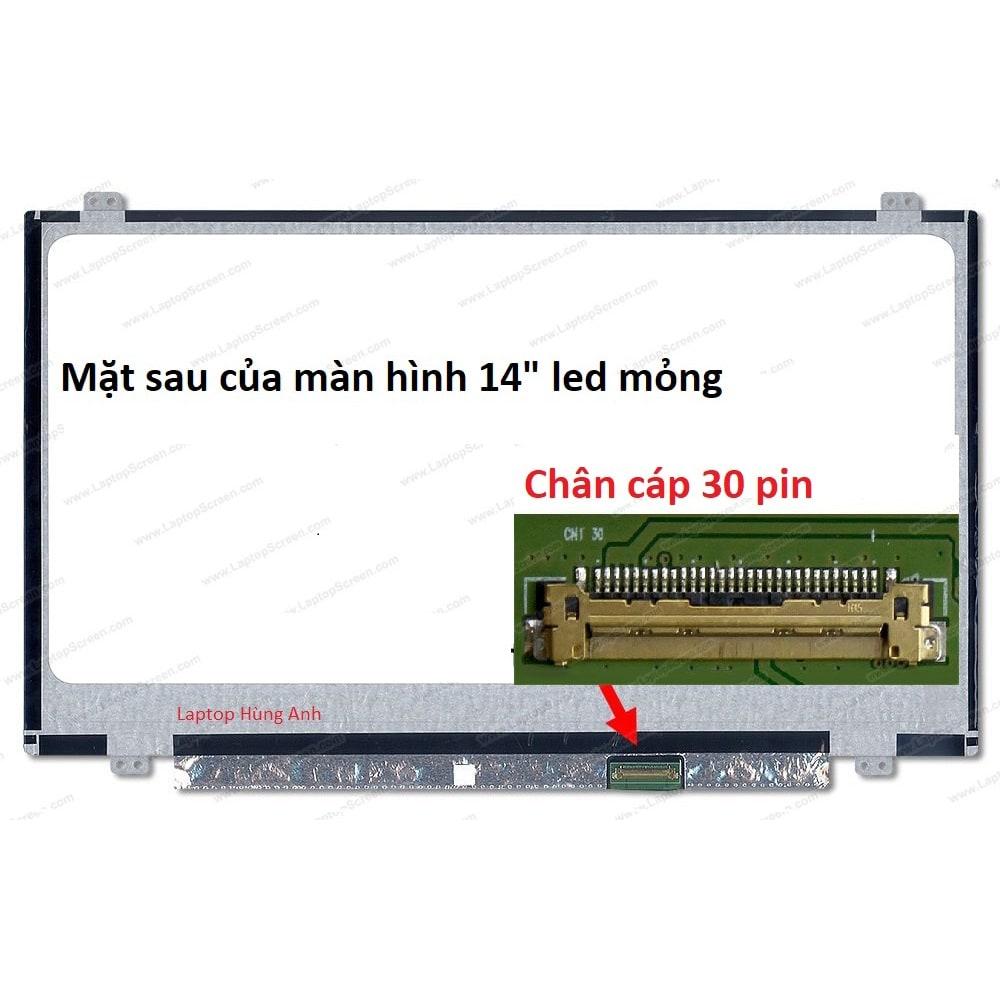 Thay màn hình Laptop 14 Inch HD ( 1366X768 ) Led mỏng 30 Pin
