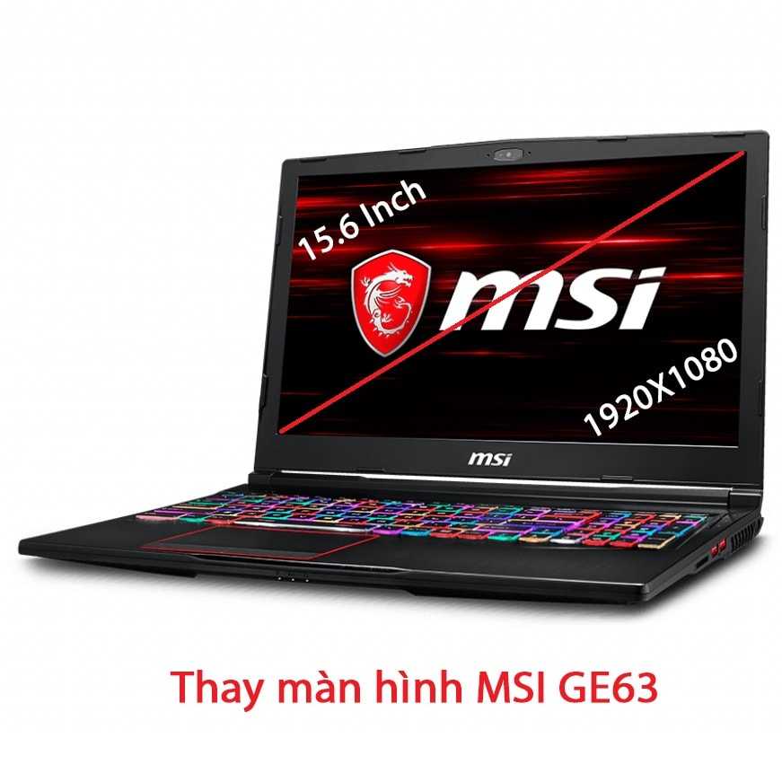 Thay màn hình laptop MSI GE63 7RD 7RC 7RE 7RF 8RE 8RF 8SE 8SF 8SG 9SE 9SF 9SG 15.6 Inch Full HD IPS 120Hz 144Hz